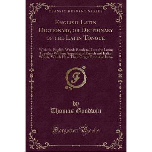 English-Latin Dictionary, or Dictionary of the Latin Tongue