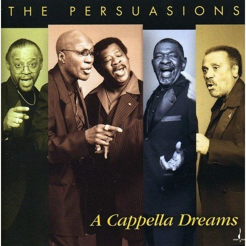 The Persuasions - a Cappella Dreams [CD]