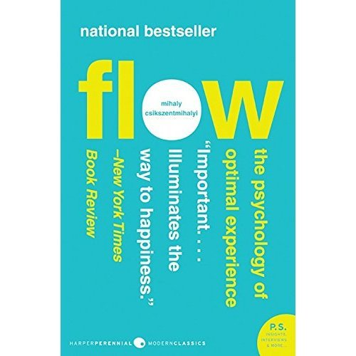 Flow: The Psychology of Optimal Experience[ FLOW: THE PSYCHOLOGY OF OPTIMAL EXPERIENCE ] By Csikszentmihalyi, Mihaly ( Author )Jul-01-2008 Paperback