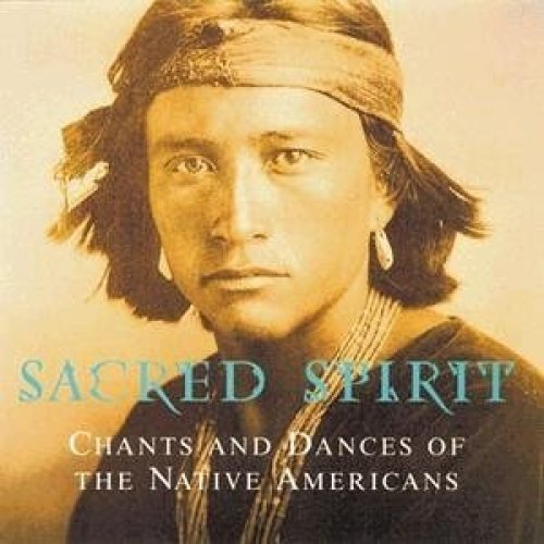 Sacred Spirit:chants and Dances of the Native Americans [CD]