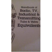 Handbook of Radio, T.V., Industrial and Transmitting Tube and Valve Equivalents - Used