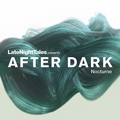 Late Night Tales Presents After Dark Nocturne [CD]