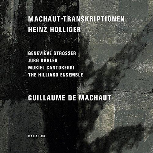 Muriel Cantoreggi, Genevieve Strosser and Jurg Dahler the Hilliard Ensemble - Holliger: Machaut-transkriptionen [CD]