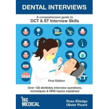 Dental Interviews - A Comprehensive Guide to DCT & ST Interview Skills