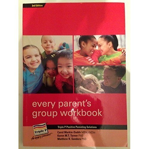 EVERY PARENT'S GROUP WORKBOOK TRIPLE P POSITIVE PARENTING SOLUTIONS
