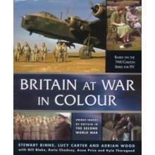 Britain at War in Colour: Unique Images of Britain in the Second World War - Used