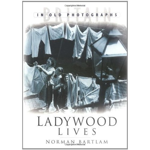 Ladywood Lives (Britain in Old Photographs)