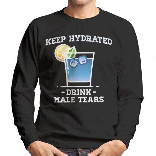 Anti Men Keep Hydrated Drink Male Tears Men's Sweatshirt