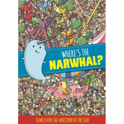 Wheres the Narwhal A Search and Find Book