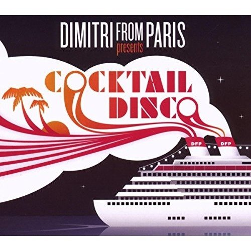 Disco Cocktail Compiled by Dimitri from Paris [CD]