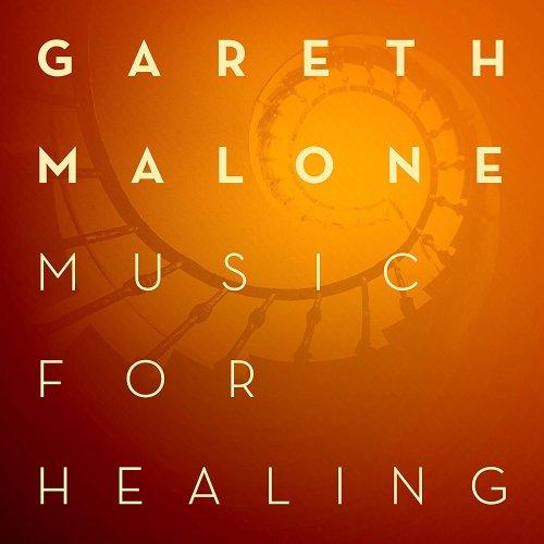 Gareth Malone - Music For Healing [CD]