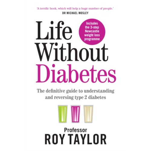 Life Without Diabetes by Taylor & Professor Roy