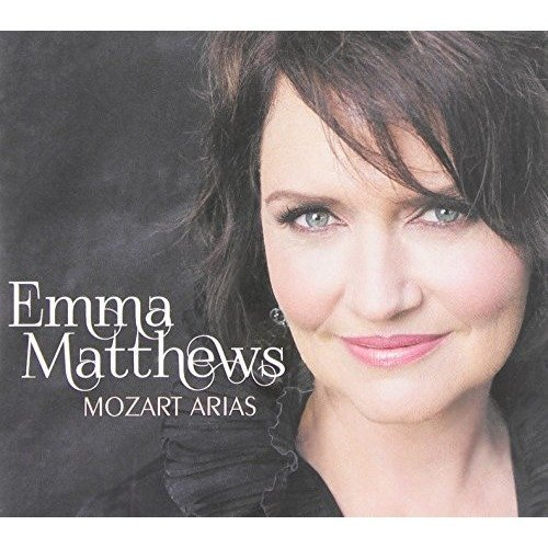 Emma Matthews - Mozart, Wolfgang Amadeus : Mozart: Arias [CD]