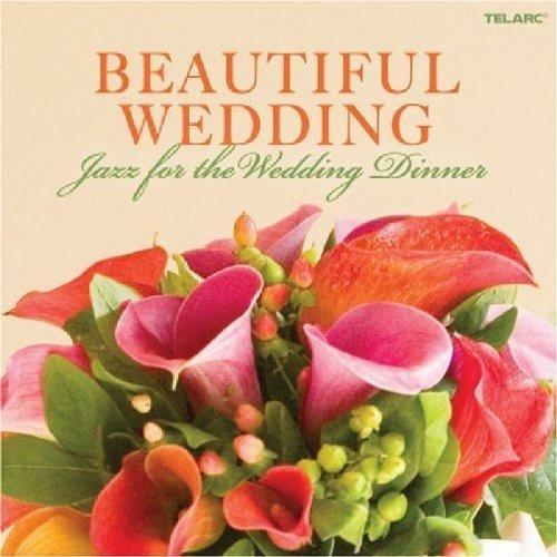 Beautiful Wedding: Jazz for the Wedding Dinner [CD]