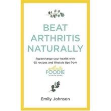 Beat Arthritis Naturally   Paperback