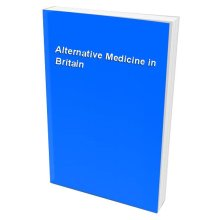 Alternative Medicine in Britain - Used