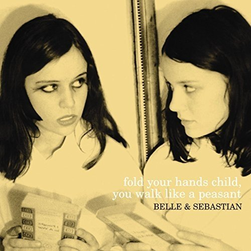 Belle and Sebastian - Fold Your Hands Child You Walk Like [CD]