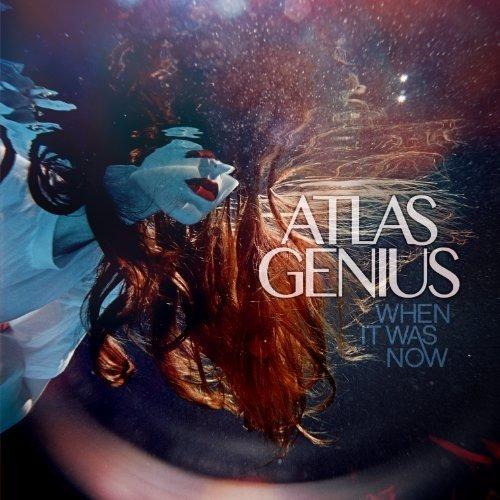 Atlas Genius - when It Was Now [CD]