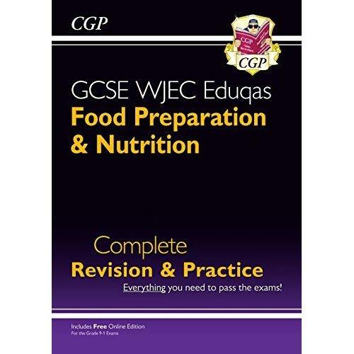 New 9-1 GCSE Food Preparation & Nutrition WJEC Eduqas Complete Revision & Practice (with Online Edn) (CGP GCSE Food 9-1 Revision)