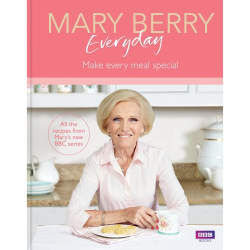 Mary Berry Everyday: Make Every Meal Special Cookbook