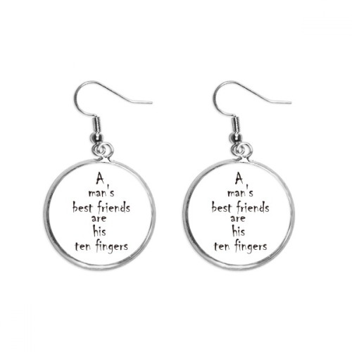 Quote A Man's Best Friends Are His Ten Fingers Ear Dangle Silver Drop Earring Jewelry Woman