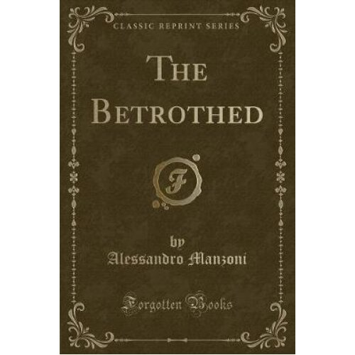 The Betrothed (Classic Reprint)