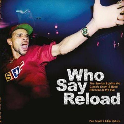 Who Say Reload | Hardback