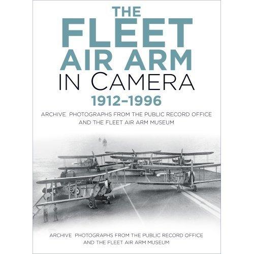 The Fleet Air Arm in Camera 1912-1996