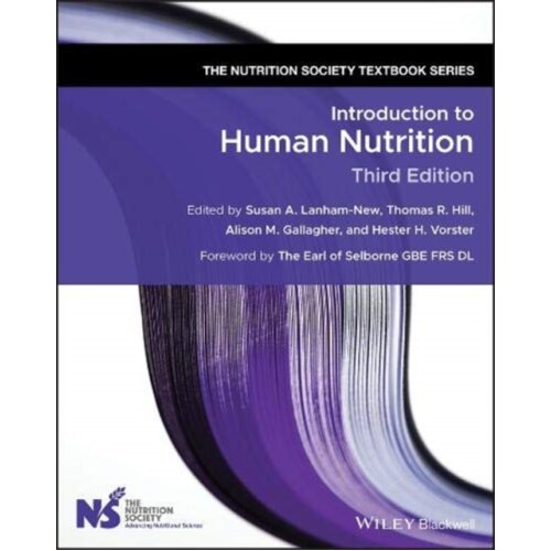 Introduction to Human Nutrition by Edited by Susan A Lanham New & Edited by Thomas R Hill & Edited b