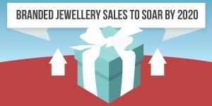 Branded Jewellery Sales to Soar by 2020