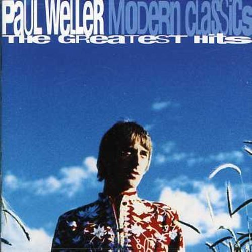 Paul Weller - Modern Classics: the Greatest Hits [CD]