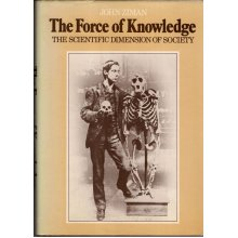The Force of Knowledge , John M. Ziman - Used