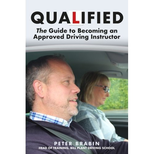 Qualified: The Guide to Becoming an Approved Driving Instructor