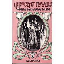 Innocent Flowers: Women in the Edwardian Theatre - Used