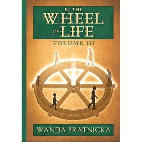 In the Wheel of Life Volume 3 by Wanda Pratnicka