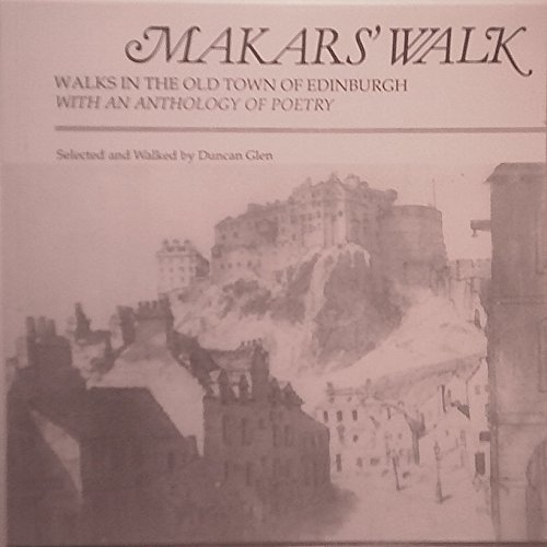 Makar's Walk: Walks in the Old Town of Edinburgh with an Anthology of Poetry - Used