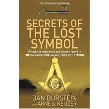 Secrets of the Lost Symbol: The Unauthorised Guide to the Mysteries Behind The Da Vinci Code Sequel - Used