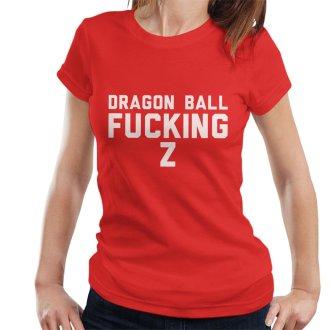 Dragon Ball Fucking Z Women's T-Shirt