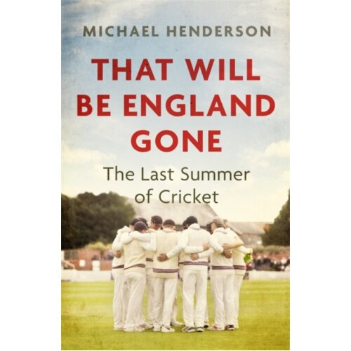 That Will Be England Gone by Henderson & Michael