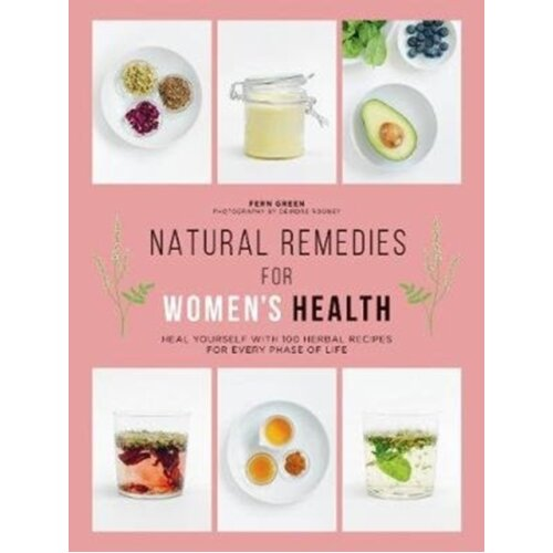 Natural Remedies for Womens Health by Green & Fern