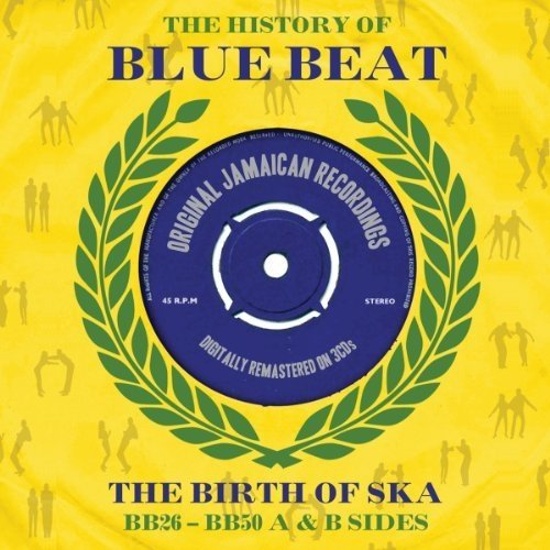 The History of Blue Beat - the Birth of Ska (bb26-50 a and B Sides) [CD]