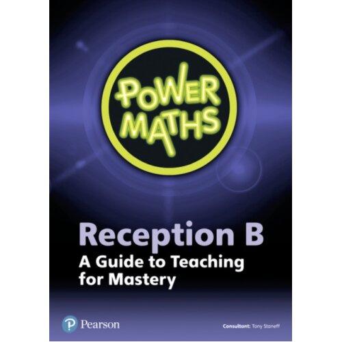 Power Maths Reception Teacher Guide B by Staneff & TonySmith & BethHirst & FayeHamilton & CarolineWi