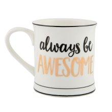 Sass and Belle Metallic Monochrome Always be Awesome Mug - Boxed ceramic mug