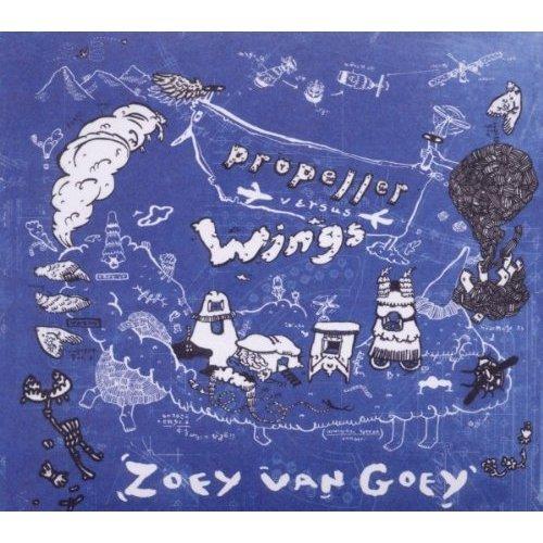 Zoey Van Goey - Propeller Versus Wings [CD]