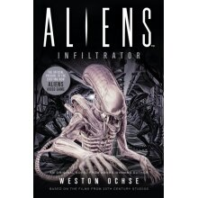 Aliens: Infiltrator : 9 - Weston Ochse - book