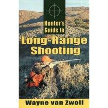 Hunters Guide to Long-Range Shooting by Van Zwoll & Wayne