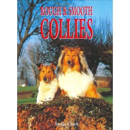 Rough and Smooth Collies (Book of the Breed S)