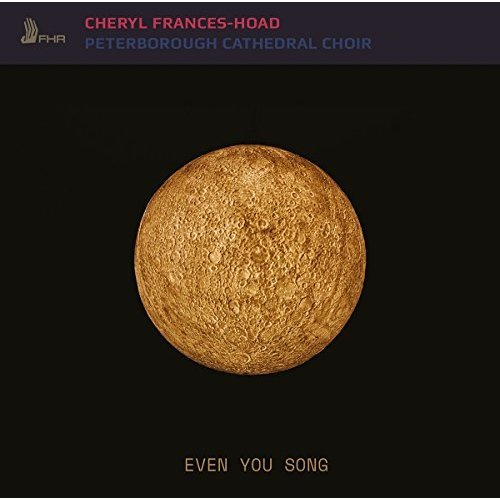Peterborough Cathedral Choir - Frances-Hoad: Even You Song [CD]