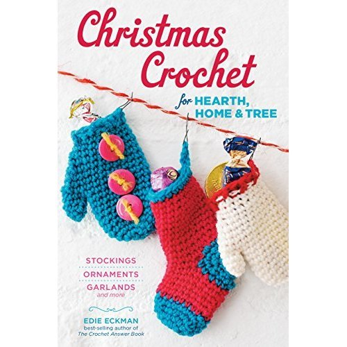 Christmas Crochet for Hearth, Home, and Tree