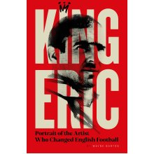 King Eric Cantona: Portrait Of The Artist Who Changed English Football